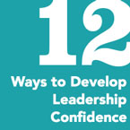 12 Ways to Develop Leadership Confidence
